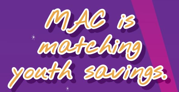 text image that says MAC is matching youth savings