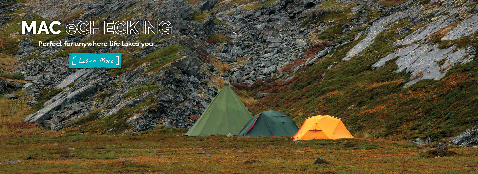 Tents at base of a mountain, eChecking is always there for you.